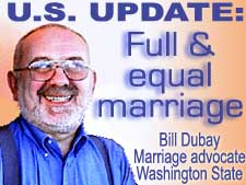 Bill Dubay provides US Update on marriage fight in Washing State - 2005