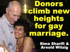 Donors climb new heights for gay marriage (Sima Sharifi & Arnold Witzig)