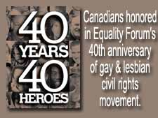 Canadians involved in same-sex marriage battle honored in Equality Forum's 40th Anniversary of gay and lesbian civil rights movement.