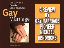 Gay Marriage: The story of a Canadian social revolution - A Review by Michael Hendricks.