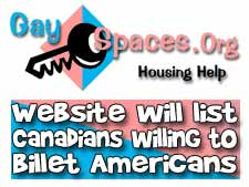 Canadians willing to billet Americans: GaySpaces.org offers assistance in bringing the two together