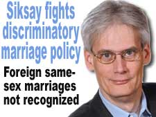 Siksay fights discriminatory marriage policy